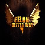 better way (single) - felon