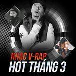 nhac v-rap hot thang 03/2017 - v.a