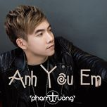 anh yeu em (single) - pham truong