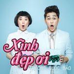 xinh dep oi (single) - truong quoc bao