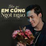 ben ai em cung ngot ngao (single) - khanh phuong