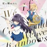 if we could weave rainbows (single) - fhana