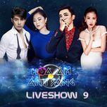 the remix - hoa am anh sang 2016 (liveshow 9) - v.a