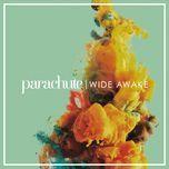 wide awake - parachute