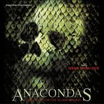anacondas: the hunt for the blood orchid (original motion picture soundtrack)  - nerida tyson-chew