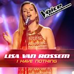 i have nothing (the voice van vlaanderen 2016) (single)  - lisa van rossem