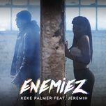 enemiez (single)  - keke palmer, jeremih