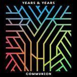communion (deluxe)  - years & years