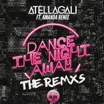dance the night away (the remxs) (single)  - atellagali