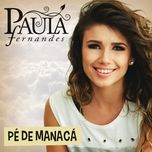 pe de manaca (single)  - paula fernandes