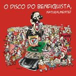 o disco do benfiquista, naturalmente! - ze manel