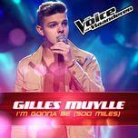 i'm gonna be (500 miles) (the voice van vlaanderen 2016) (single)  - gilles muylle