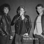 never be alone (single)  - dune