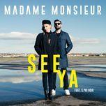 see ya (single)  - madame monsieur, s-pri noir