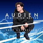 something better (mowe remix) (single)  - audien, lady antebellum