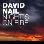 night's on fire (single) - david nail