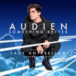something better (kayper remix) (single)  - audien, lady antebellum