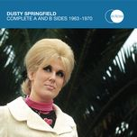 complete a and b sides 1963 - 1970 - dusty springfield