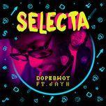 selecta (single)  - dopebwoy
