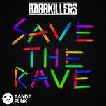 save the rave (original mix) (single)  - basskillers