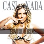 casi nada (single)  - karol g
