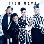 tuyen tap cac ca khuc cua team maya tai the remix - hoa am anh sang 2016 - maya, javix, dj take
