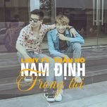 nam dinh trong toi (single) - luny vu duy anh, tuan ho