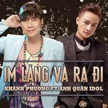 im lang va ra di (single) - khanh phuong, anh quan idol