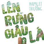 len rung giau la - hamlet truong