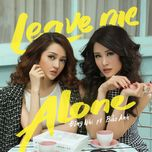 leave me alone (single) - bao anh, dong nhi