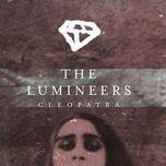 cleopatra (single)  - the lumineers
