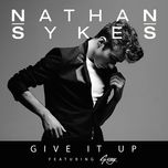 give it up (single)  - nathan sykes, g-eazy