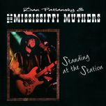 standing at the station - dan patlansky, the mississippi muthers