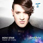 made of stars (eurovision 2016 - israel) (single)  - hovi star