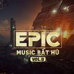 the best of epic music (vol. 8) - v.a