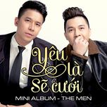 yeu la se cuoi - the men