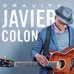 gravity - javier colon