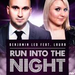run into the night - benjamin led, laura