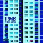 radio song (single)  - travis