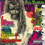 in the age of the consecrated vampire we all get high (single)  - rob zombie
