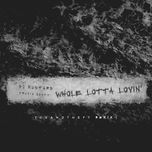 whole lotta lovin' (remixes single)  - dj mustard