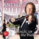 magic of the waltz - andre rieu, johann strauss orchester