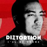 i'll be there (single)  - diztortion