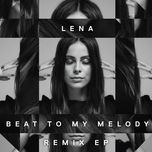 beat to my melody (ep)  - lena