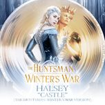 castle (the huntsman: winter's war version) (single)  - halsey