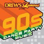 drew's famous 90's dance party music - drew's famous party singers