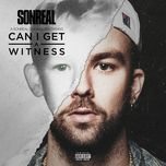 can i get a witness (single)  - sonreal