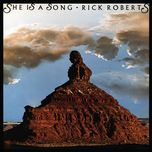 she is a song - rick roberts