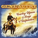 cowboy hymns & songs of inspiration - gene autry