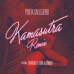 kamasutra (remix) (single) - poeta callejero